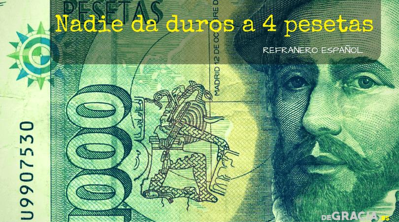 Nadie da duros (5 pesetas) a 4 pesetas